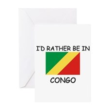 I'd rather be in Congo Greeting Card