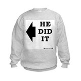 He did it! - Left Sweatshirt