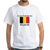 I'd rather be in Belgium Shirt