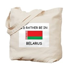 I'd rather be in Belarus Tote Bag