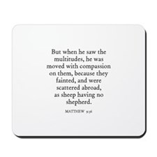 MATTHEW  9:36 Mousepad