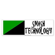 Smash Technology! - Bumper Bumper Sticker