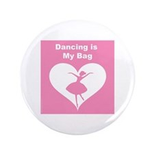 "Dancing is MY Bag 3.5"" Button (100 pack)"