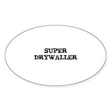 SUPER DRYWALLER Oval Decal