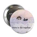 "We're in this together 2 2.25"" Button (10 pack)"
