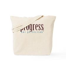 Progress, not perfection Tote Bag