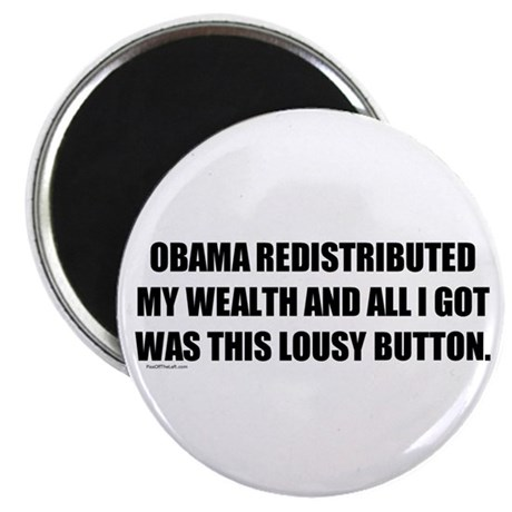 "Obama Redistributed My Wealth 2.25"" Magnet (1"