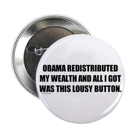 "Obama Redistributed My Wealth 2.25"" Button (1"