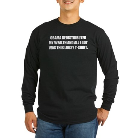 Obama Redistributed My Wealth Long Sleeve Dark T-S