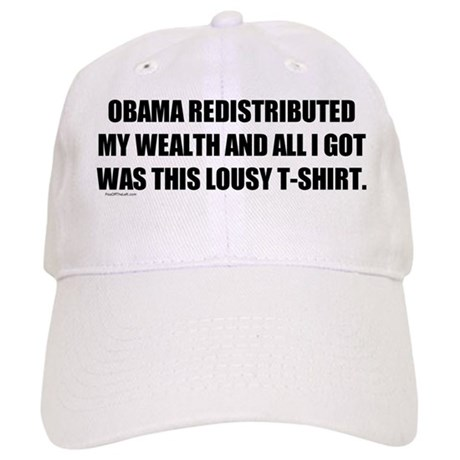 Obama Redistributed My Wealth Cap