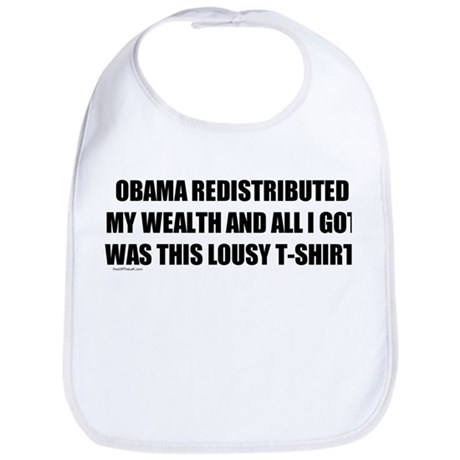 Obama Redistributed My Wealth Bib