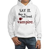 SAY IT. Vampire. Hoodie Sweatshirt
