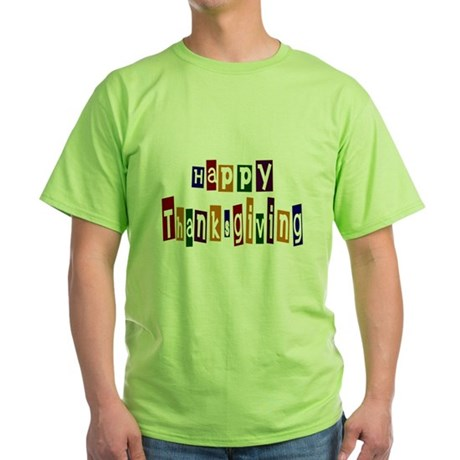 Fun Happy Thanksgiving Green T-Shirt