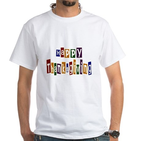 Fun Happy Thanksgiving White T-Shirt