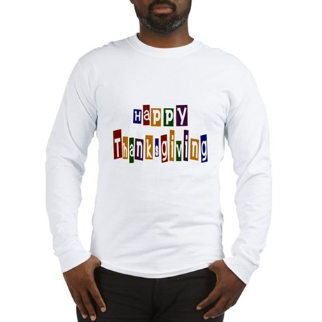 Fun Happy Thanksgiving Long Sleeve T-Shirt