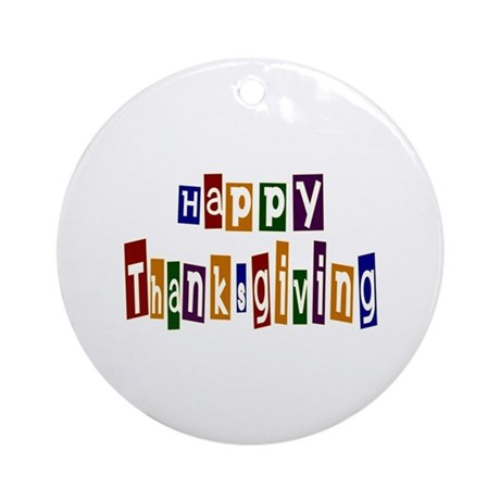 Fun Happy Thanksgiving Ornament (Round)