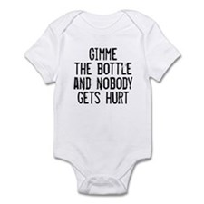 Infant Bodysuit Gimme the Bottle Nobody Gets Hurt