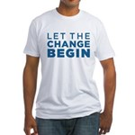 Let the Change Begin Fitted T-Shirt