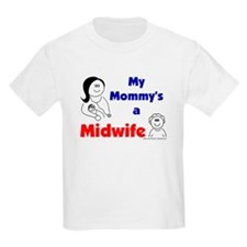 Kids T-Shirt/ My Mommy's a Midwife