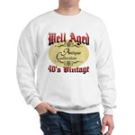 40th Birthday | Well Aged Sweatshirt