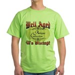 40th Birthday | Well Aged Green T-Shirt