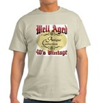 40th Birthday | Well Aged Light T-Shirt