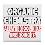 """Organic Chemistry.Cool Kids"" Tile Coaster"