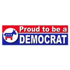 Proud to be a Democrat Bumper Bumper Sticker