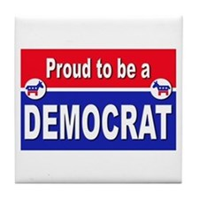 Proud to be a Democrat Tile Coaster