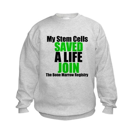 My Stem Cells Saved a Life Kids Sweatshirt