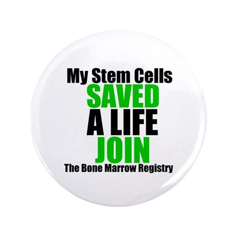 My Stem Cells Saved a Life 3.5&quot; Button