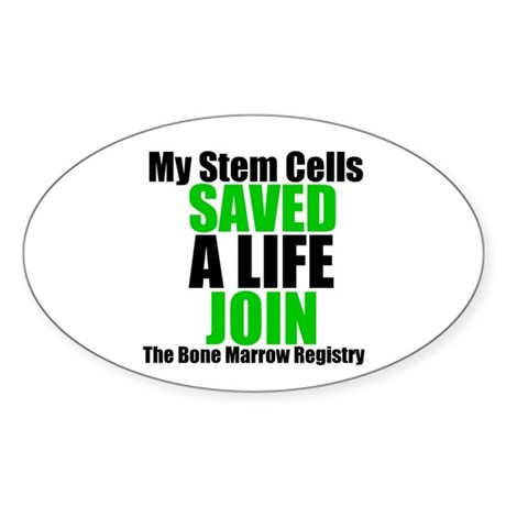 My Stem Cells Saved a Life Oval Sticker