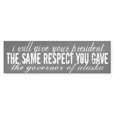 A Little Respect: Sarah Palin Bumper Bumper Sticker