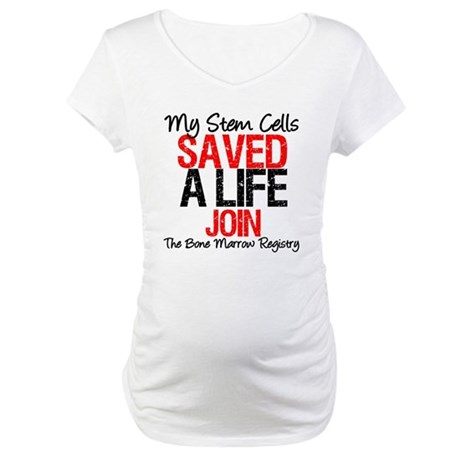 My Stem Cells Saved a Life (G-Red) Maternity T-Shi