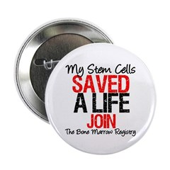 "My Stem Cells Saved a Life (G-Red) 2.25"" Button (1"