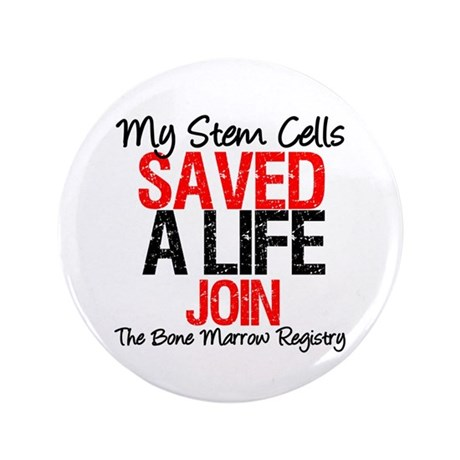 My Stem Cells Saved a Life (G-Red) 3.5&quot; Button