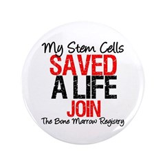 "My Stem Cells Saved a Life (G-Red) 3.5"" Button"