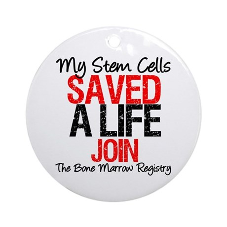 My Stem Cells Saved a Life (G-Red) Ornament (Round