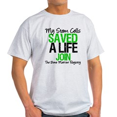 My Stem Cells Saved a Life (G-Grn) Light T-Shirt