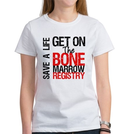 GetOnThe Bone Marrow Registry Women's T-Shirt