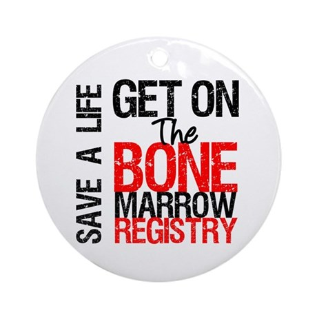 GetOnThe Bone Marrow Registry Ornament (Round)