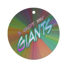 I Got My Giants Ornament (Round)
