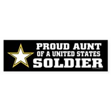 Proud Aunt of a U.S. Soldier/BLK Bumper Sticker