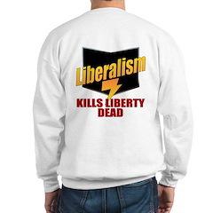Conservative Anti Liberal Sweatshirt