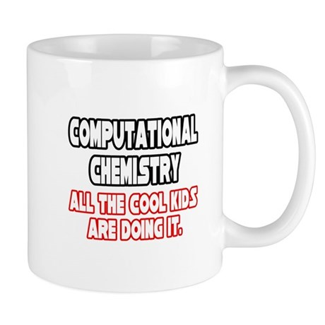 """Comp. Chemistry...Cool Kids"" Mug"