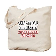 """Analytical Chem...Cool Kids"" Tote Bag"