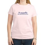 A cappella Who needs instruments -  Women's Pink T