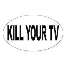 Kill Your TV (L) Oval Bumper Stickers