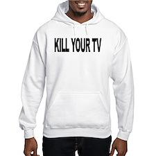 Kill Your TV (L) Hooded Sweatshirt