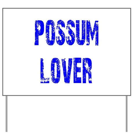 Possum Lover Yard Sign